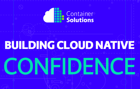 Container Solutions' Tag: Building Cloud Native Confidence